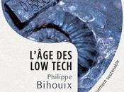 high-tech nous envoie dans mur» Philippe Bihouix