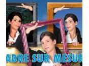 www.cadre-sur-mesure.eu avis passionnant