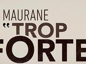 Single Trop forte Maurane