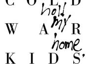 Cold Kids Hold Home