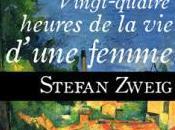 Stefan Zweig Vingt-quatre heures d'une femme
