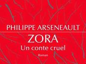 """""""Zora, conte cruel"""" Philippe Arseneault"""