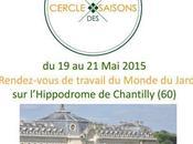 CERCLE SAISON Découvrez nouveau rendez-vous Professionnel Monde Jardin l'Hippodrome Chantilly (60) 2015
