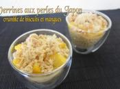 Verrines Perles Japon, crumble biscuits mangues