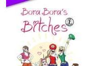 Bora Bora's Bitches