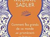 Comment grands monde promènent bateau, roman Mélanie Sadler