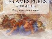 âmes pures Vinci, secret secrets