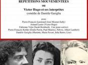 comédie Danièle Gasiglia Répétitions mouvementées Victor Hugo interprètes