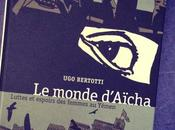 "Monde d'Aïcha, luttes espoirs femmes Yemen"", d'Ugo Bertotti"