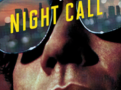 Night Call: rattrapage nécessaire voyage nocturne hallicunant halluciné Jake Gyllenhall