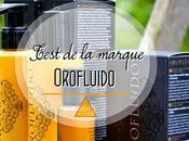 Test gamme pour cheveux Orofluido