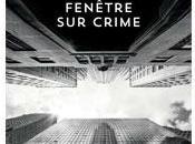 Fenêtre crime: Crime polar inventif palpitant Linwood Barclay