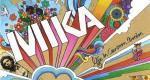 [Critique] Life Cartoon Motion Mika, envol explosif