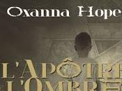 L'apotre ombres Oxanna Hope