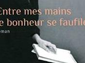 Entre mains bonheur faufile, roman Agnès Martin-Lugand