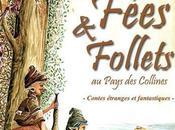 Fées Follets Pays Collines Richard Ely, Christian Pieman, Jardin Marluzines, 2014