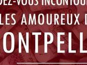 rendez-vous incontournables pour amoureux Montpellier