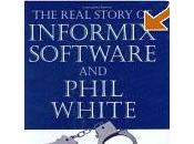 Real Story Informix Software Phil White Steve Martin