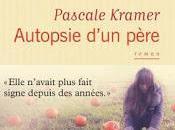 Autopsie d'un père Pascale Kramer