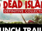Dead Island Definitive Collection disponible aujourd'hui
