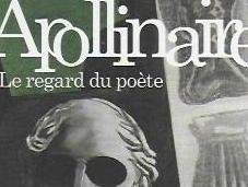 Apollinaire, regard poète exposition Musée l'Orangerie, Paris