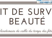 Survie Beauté pour lendemain veille temps fêtes édition 2016