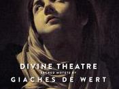 Divine Theatre musique sacrée Giaches Wert
