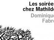 soirées chez Mathilde Dominique Fabre