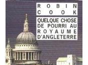 Quelque Chose Pourri Royaume d'Angleterre Robin Cook