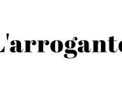 Retrouvez L'arrogante.fr