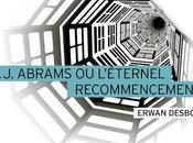 J.J. Abrams l'éternel recommencement Erwan Desbois
