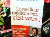 meilleur médicament, c'est vous docteur Frédéric Saldmann, pour être acteur santé