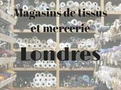 Mercerie magasins tissus Londres