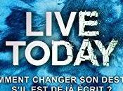 [Lecture] Live Today clôture parfaite trilogie