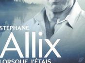 Lorsque j'étais quelqu'un d'autre, Stéphane Allix