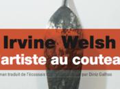 #Culture L'ARTISTE COUTEAU IRVINE WELSH