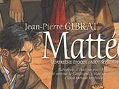 Mattéo, Quatrième époque (août-septembre 1936)