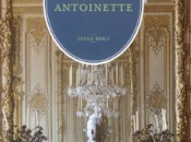 "Versailles Marie-Antoinette"" Cécile Berly"