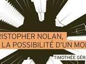 Christopher Nolan, possibilité d'un monde Timothée Gérardin