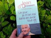jour, m'en irai sans avoir tout Jean d'Ormesson