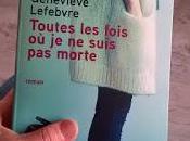 Toutes fois suis morte Geneviève Lefebvre