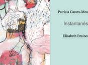 Instantanés, Patricia Castex Menier Élisabeth Brainos