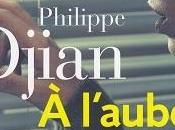 l'aube, Philippe Djian