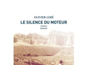[#rl2018] silence moteur, roman d'olivier lebé