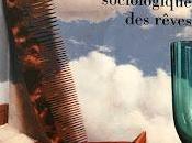 sociologie réves rêverie sociologue