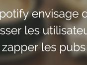 Spotify pourrait laisser utilisateurs zapper pubs