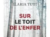 Toit l'Enfer d'Ilaria Tuti