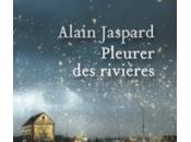 [lu] pleurer rivières, roman d'alain jaspard
