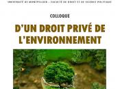 """[Agenda] droit privé l'environnement"""" colloque organisé décembre 2018 Faculté Montpellier"""