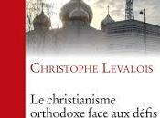"""entretien deux recensions christianisme orthodoxe face défis société occidentale"""""""